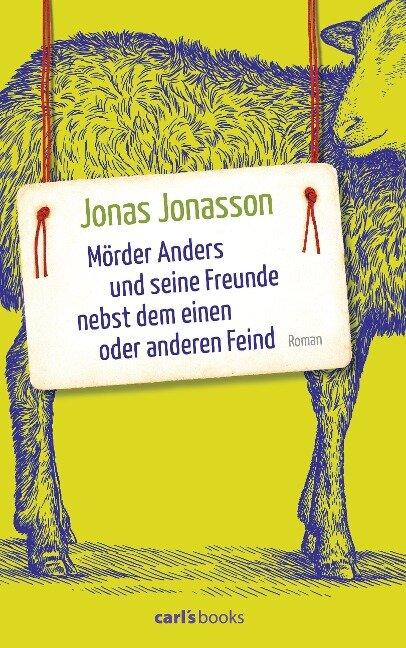 Mörder Anders und seine Freunde nebst dem einen oder anderen Feind - Jonas Jonasson