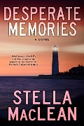 Desperate Memories (Back from the Edge, #1) - Stella MacLean