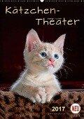 Kätzchen - Theater (Wandkalender 2017 DIN A2 hoch) - Peter Roder