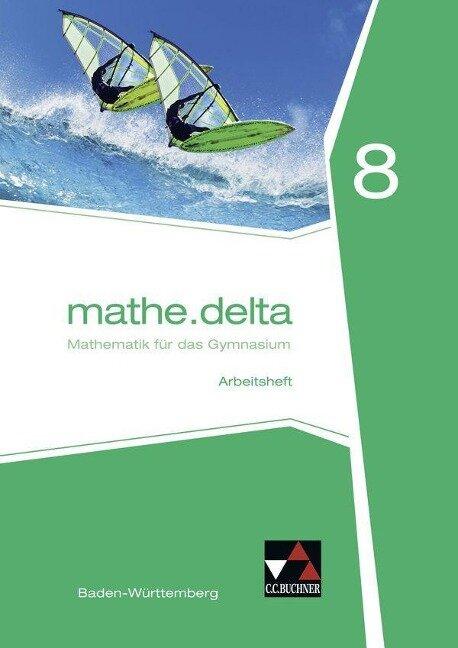 mathe.delta 8 Arbeitsheft Baden-Württemberg -