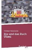 Ria und das Buch Ulimi - Thomas Czingraber