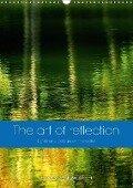 The art of reflection (Wall Calendar 2018 DIN A3 Portrait) - Lorenzo Barsotti