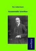 Gesammelte Schriften - Max Liebermann