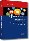 Digital Business Excellence - Ralf E. Strauß