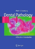 Dental Pathology - PieterJ. Slootweg