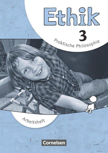 Ethik - Grundschule 3. Schuljahr. Arbeitsheft - Udo Balasch, Barbara Brüning, Thomas Trautmann