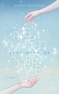 Right Here (Stay With Me) - Anne Pätzold