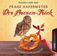 Schäfer und Dorn, Band 2,5: Der Brezen-Trick - Ein kurzer Schwabenkrimi (Ungekürzt) - Franz Hafermeyer