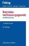Betriebsverfassungsgesetz - Karl Fitting, Fritz Auffarth, Heinrich Kaiser, Friedrich Heither, Gerd Engels