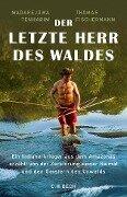 Der letzte Herr des Waldes - Thomas Fischermann, Madarejúwa Tenharim