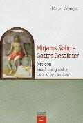 Mirjams Sohn - Gottes Gesalbter - Klaus Wengst