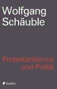 Protestantismus und Politik - Wolfgang Schäuble