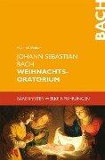 Johann Sebastian Bach. Weihnachtsoratorium - Meinrad Walter