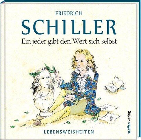 Ein jeder gibt den Wert sich selbst - Friedrich Schiller