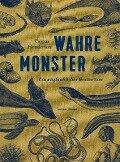 Wahre Monster - Caspar Henderson
