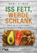 Iss Fett, werde schlank - Mark Hyman