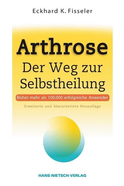 Arthrose - Der Weg zur Selbstheilung - Eckhard K. Fisseler
