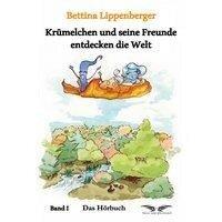 Krümelchen und seine Freunde entdecken die Welt - Bettina Lippenberger, Kevin Macleod