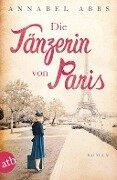 Die Tänzerin von Paris - Annabel Abbs