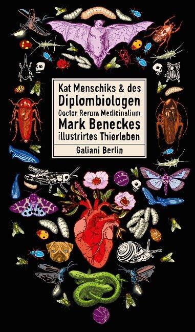Kat Menschiks und des Diplom-Biologen Doctor Rerum Medicinalium Mark Beneckes Illustrirtes Thierleben - Mark Benecke, Kat Menschik