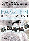 Faszien-Krafttraining - Robert Schleip, Berengar Buschmann, Johanna Bayer