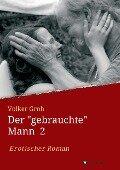 """Der """"gebrauchte"""" Mann - Volker Groh"""