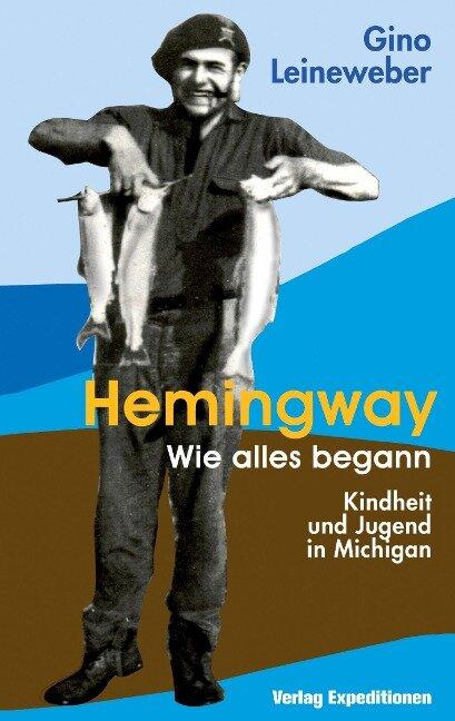 HEMINGWAY - WIE ALLES BEGANN - Gino Leineweber