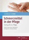Schmerzmittel in der Pflege - Constanze Schäfer