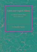 Latin and English Idiom - H. Darnley Naylor