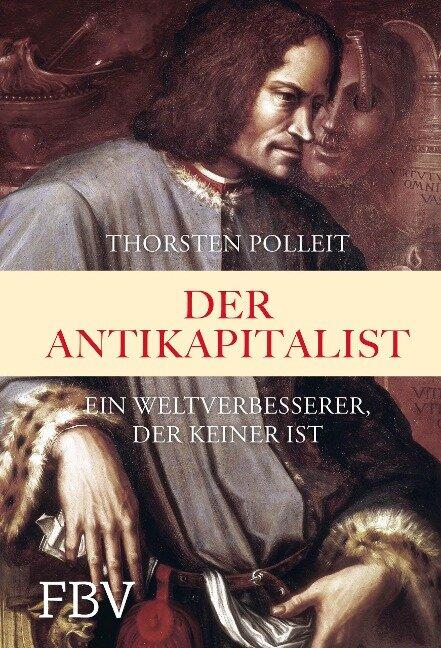 Der Antikapitalist - Thorsten Polleit