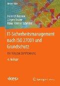 IT-Sicherheitsmanagement nach ISO 27001 und Grundschutz - Heinrich Kersten, Jürgen Reuter, Klaus-Werner Schröder
