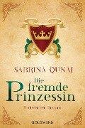 Die fremde Prinzessin - Sabrina Qunaj