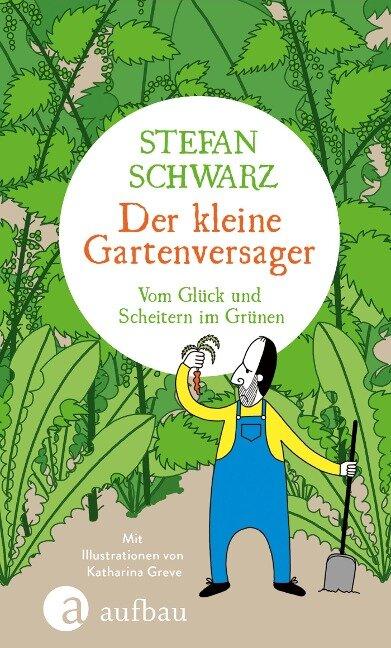 Der kleine Gartenversager - Stefan Schwarz