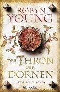 Der Thron der Dornen - Robyn Young