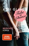 Take a Chance - Begehrt - Abbi Glines