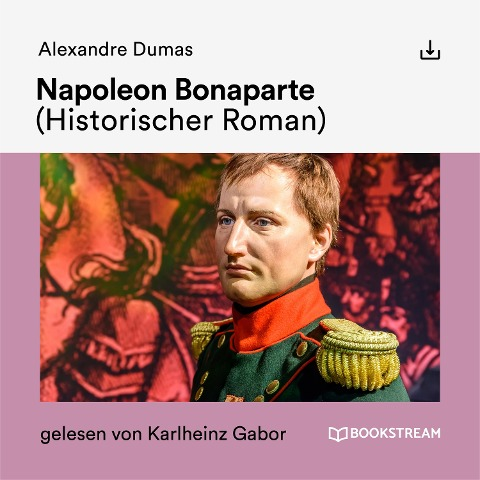 Napoleon Bonaparte - Alexandre Dumas