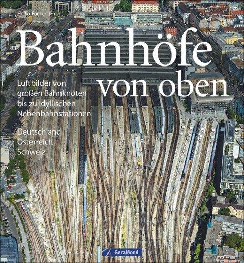 Bahnhöfe von oben - Heiko Focken