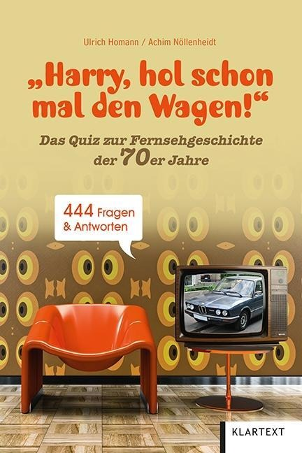 """Harry, hol schon mal den Wagen!"" - Ulrich Homann, Achim Nöllenheidt"