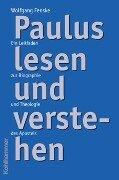 Paulus lesen und verstehen - Wolfgang Fenske