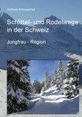 Schlittel- und Rodelwege in der Schweiz - Andreas Schumacher