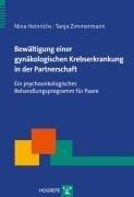 Bewältigung einer gynäkologischen Krebserkrankung in der Partnerschaft (Reihe: Therapeutische Praxis) - Nina Heinrichs, Tanja Zimmermann