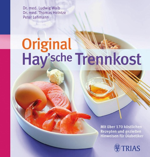 Original Hay'sche Trennkost - Thomas M. Heintze, Peter Lehmann