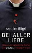 Bei aller Liebe - Anselm Bilgri, Gerd Henghuber