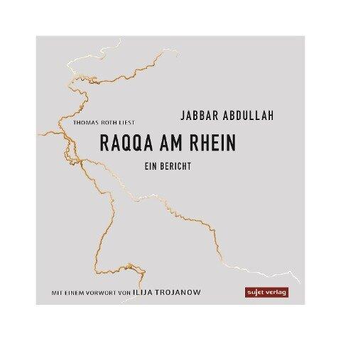 Raqqa am Rhein - Jabbar Abdullah