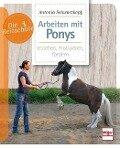 Arbeiten mit Ponys - Antonia Schwarzkopf