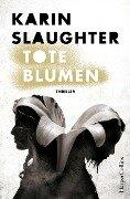 Tote Blumen - Karin Slaughter