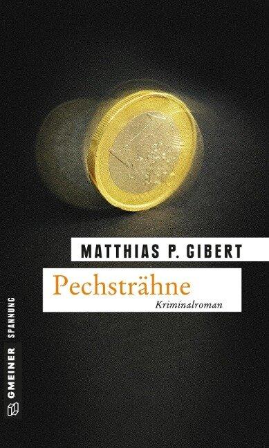 Pechsträhne - Matthias P. Gibert