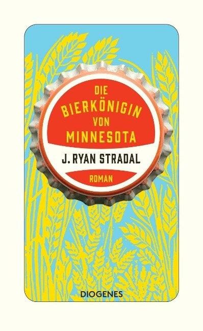 Die Bierkönigin von Minnesota - J. Ryan Stradal