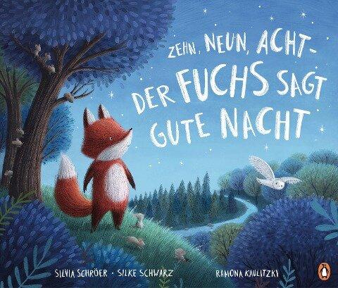 Zehn, neun, acht - der Fuchs sagt gute Nacht - Silvia Schröer, Silke Schwarz