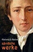 Heinrich Heine: Samtliche Werke - Heinrich Heine